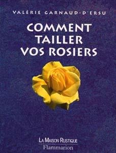 Ruusukirjallisuus 4 - Comment tailler des rosiers ...
